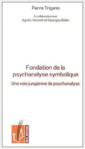 trigano-fondation-de-la-psychanalyse-symbolique